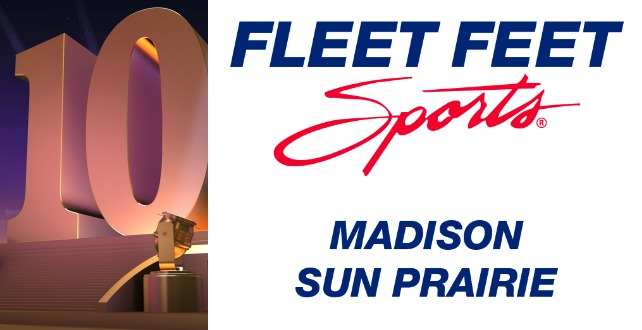 10 Years and Running Fleet Feet Sports Madison & Sun Prairie